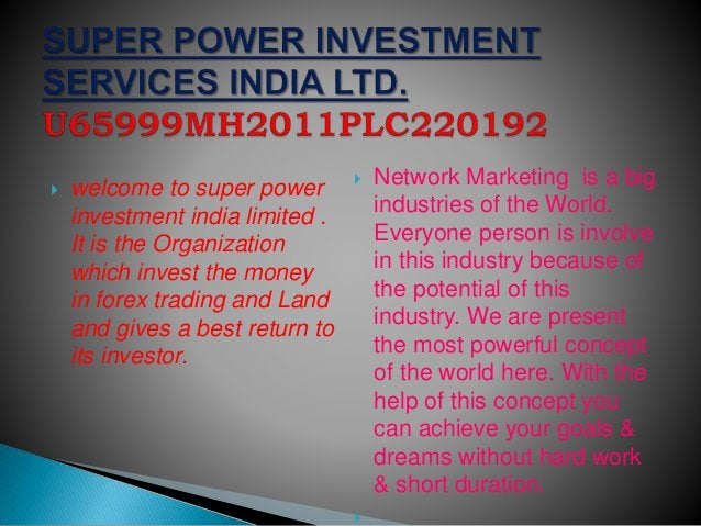  welcome to super power investment india limited . It is the Organization which invest the money in forex trading and Lan...