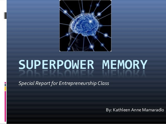 Special Report for Entrepreneurship Class                                       By: Kathleen Anne Mamaradlo