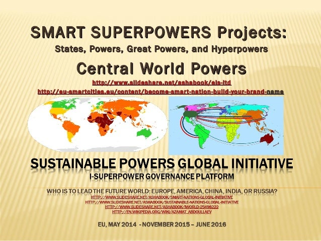 SMART SUPERPOWERS Projects:SMART SUPERPOWERS Projects: States, Powers, Great Powers, and HyperpowersStates, Powers, Great ...