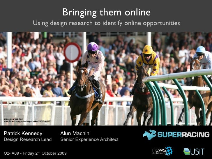 Bringing them online Using design research to identify online opportunities Alun Machin Senior Experience Architect Patric...