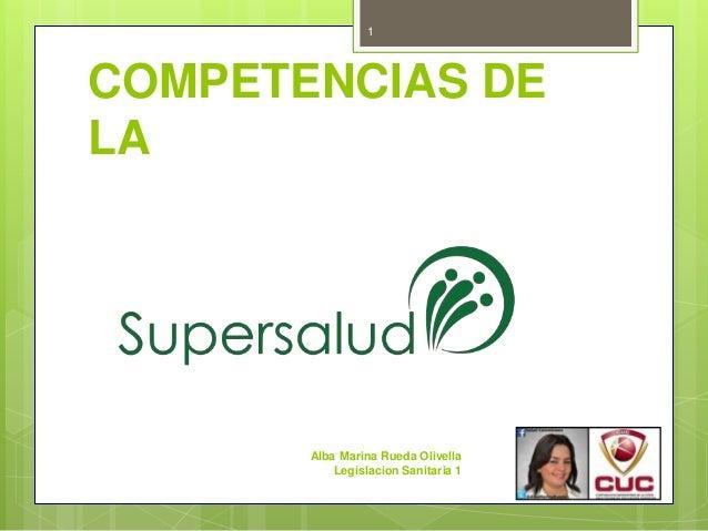 COMPETENCIAS DE LA Alba Marina Rueda Olivella Legislacion Sanitaria 1 1