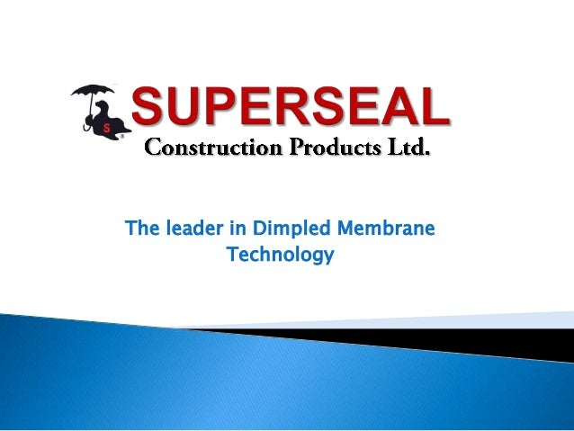 The leader in Dimpled MembraneTechnology