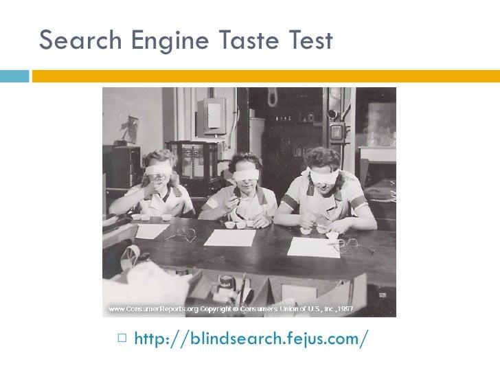 Search Engine Taste Test <ul><li>http://blindsearch.fejus.com/   </li></ul>