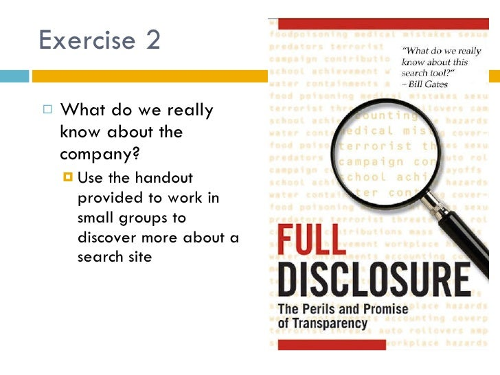 Exercise 2 <ul><li>What do we really know about the company? </li></ul><ul><ul><li>Use the handout provided to work in sma...