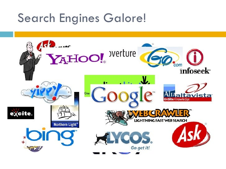 Search Engines Galore!
