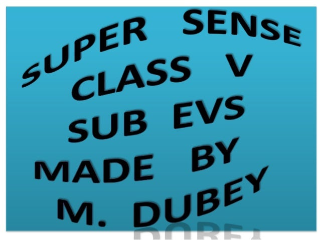 SUPER CLASS V SUB EVS MADE BY M. DUBEY