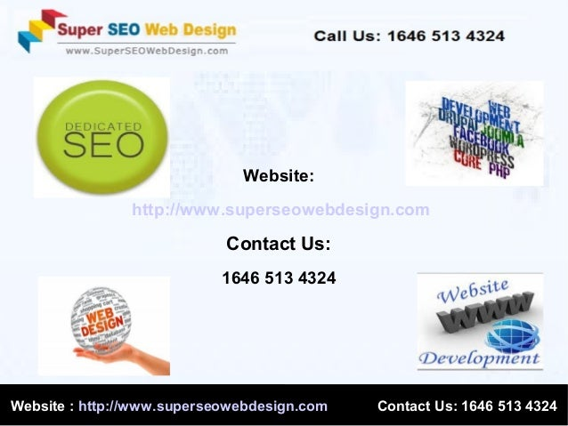 Website: http://www.superseowebdesign.com  Contact Us: 1646 513 4324  Website : http://www.superseowebdesign.com  Contact ...