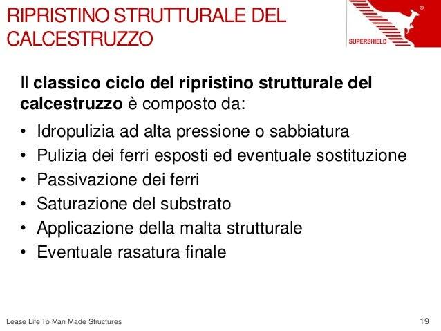 19 Lease Life To Man Made Structures RIPRISTINO STRUTTURALE DEL CALCESTRUZZO Il classico ciclo del ripristino strutturale ...