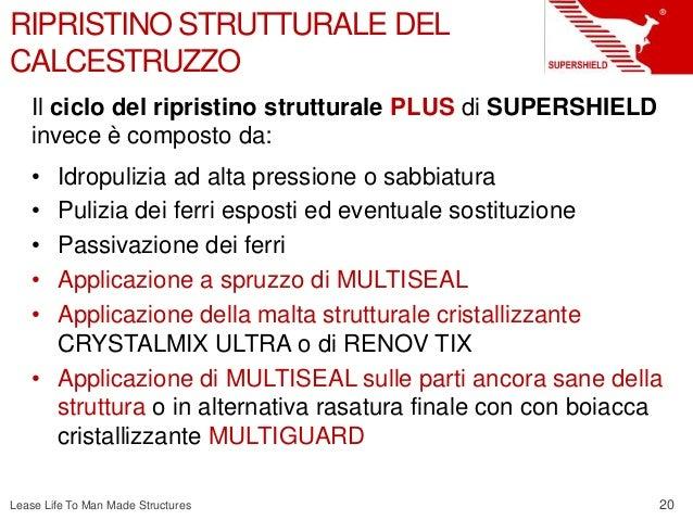 20 Lease Life To Man Made Structures RIPRISTINO STRUTTURALE DEL CALCESTRUZZO Il ciclo del ripristino strutturale PLUS di S...