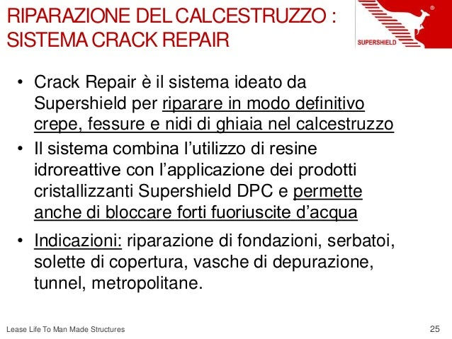 25 Lease Life To Man Made Structures RIPARAZIONE DELCALCESTRUZZO : SISTEMACRACK REPAIR • Crack Repair è il sistema ideato ...