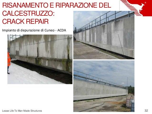 32 Lease Life To Man Made Structures RISANAMENTO E RIPARAZIONE DEL CALCESTRUZZO: CRACK REPAIR Impianto di depurazione di C...