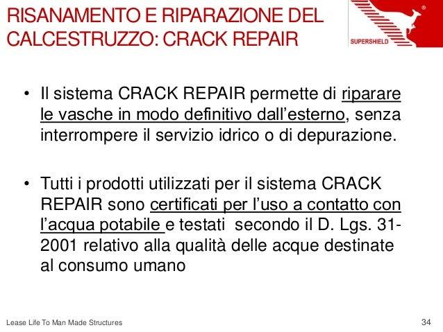 34 Lease Life To Man Made Structures RISANAMENTO E RIPARAZIONE DEL CALCESTRUZZO: CRACK REPAIR • Il sistema CRACK REPAIR pe...