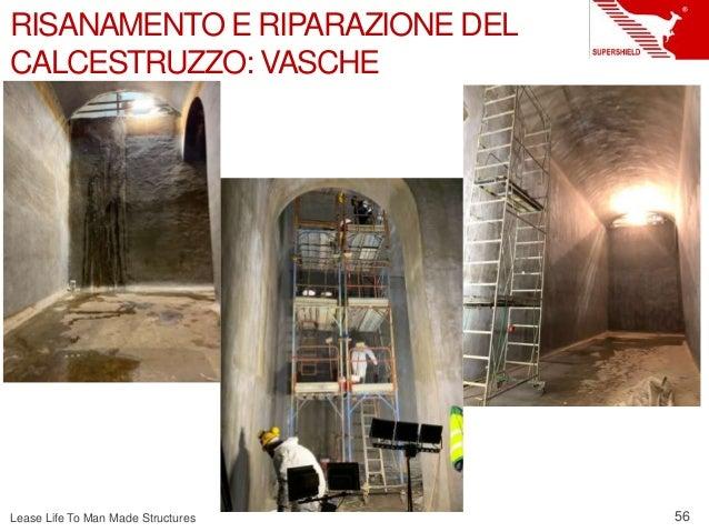 Lease Life To Man Made Structures 56 RISANAMENTO E RIPARAZIONE DEL CALCESTRUZZO: VASCHE
