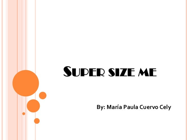 super size me what happens The documentary is at times crude – the viewer gets to see him vomit after a  super size big mac meal and even gets to witness a rectal examination.