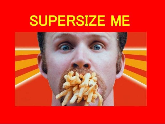 Supersize me techniques