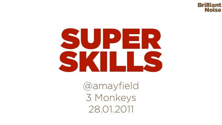 Brilliant                 NoiseSUPERSKILLS @amayfield 3 Monkeys  28.01.2011