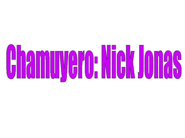 Chamuyero: Nick Jonas