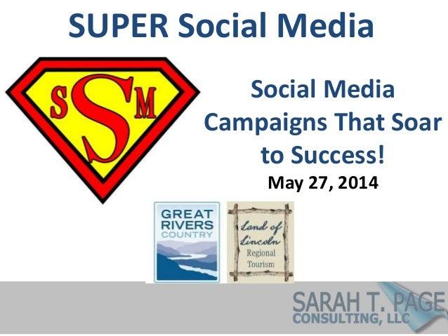 SUPER Social Media Social Media Campaigns That Soar to Success! May 27, 2014