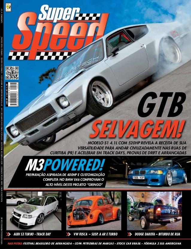 sUPERSPEED#107www.revistasuperspeed.com.brPumaGTBS1nitro–BMWM3E46aspirado–AudiS3turbodeTrackDay–VWFuscaturbocomsuspensãoaa...
