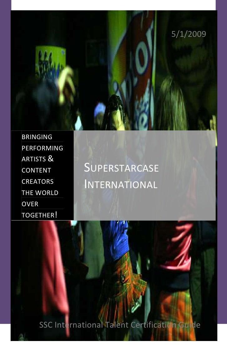5/1/2009     BRINGING PERFORMING ARTISTS &                    SUPERSTARCASE CONTENT                     INTERNATIONAL CREA...
