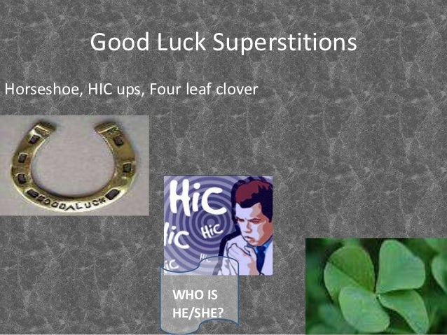 Effect of superstitions: Impact on success or failureAssociate the idea with supernatural