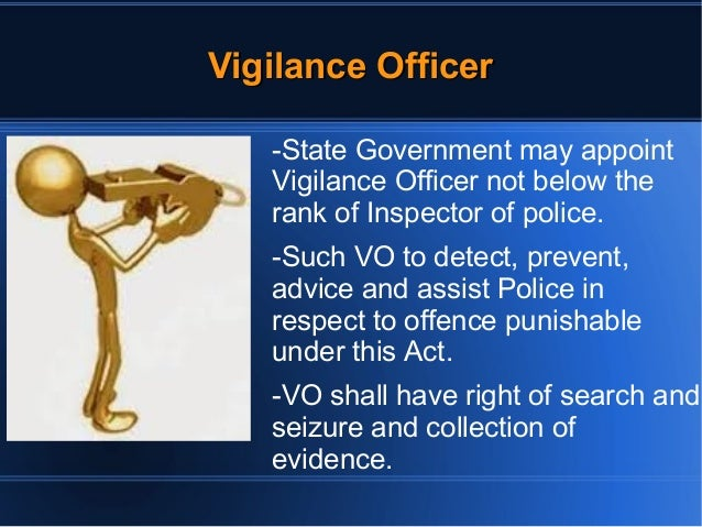 VViiggiillaannccee OOffffiicceerr  -State Government may appoint  Vigilance Officer not below the  rank of Inspector of po...