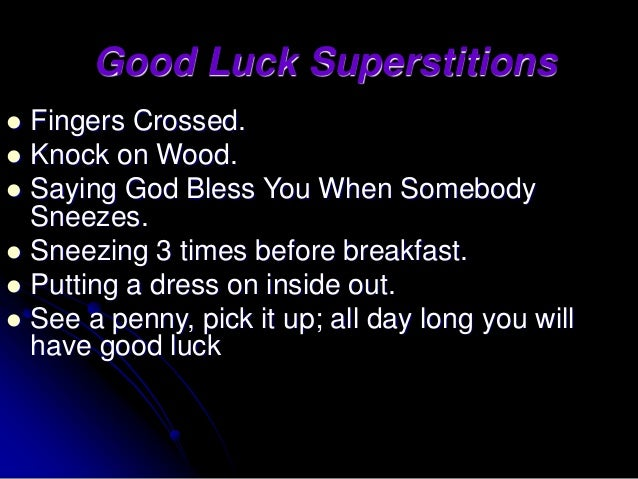 superstitions good luck It's the world's favorite number that's why we selected 7 foods that will bring you good luck in the new year 2018.