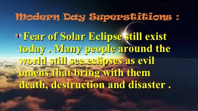 SUPERSTITIONS ON SOLAR AND LUNAR ECLIPSE