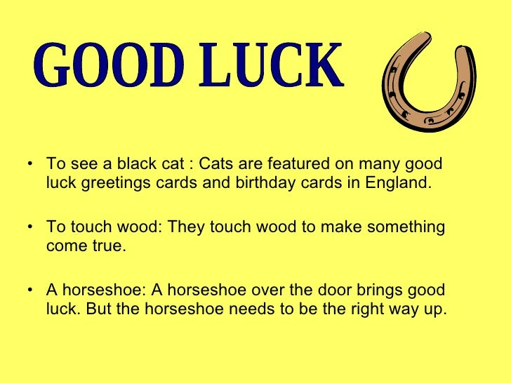 Jun 20, · Many superstitions are related to good or bad luck. For example, many Americans believe that it's good luck to find a penny on the ground — but only if .