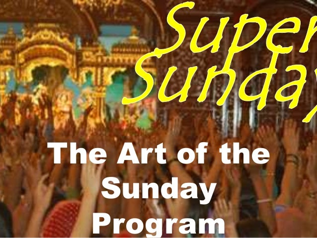 The Art of the Sunday Program