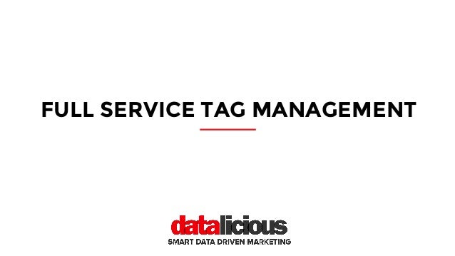 FULL SERVICE TAG MANAGEMENT