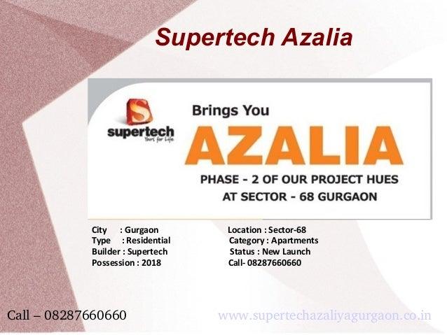 Supertech Azalia City : Gurgaon Location : Sector-68 Type : Residential Category : Apartments Builder : Supertech Status :...