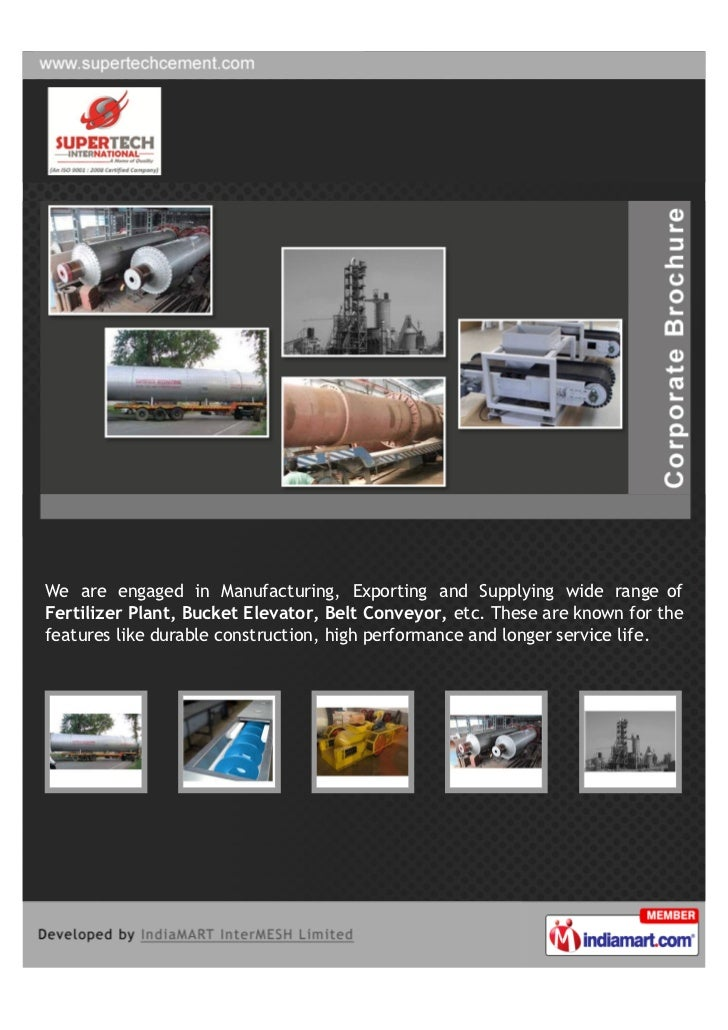We are engaged in Manufacturing, Exporting and Supplying wide range ofFertilizer Plant, Bucket Elevator, Belt Conveyor, et...