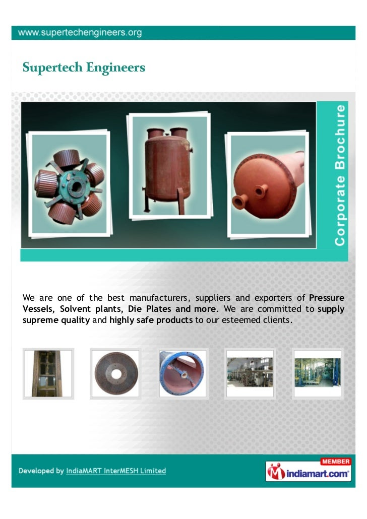 We are one of the best manufacturers, suppliers and exporters of PressureVessels, Solvent plants, Die Plates and more. We ...