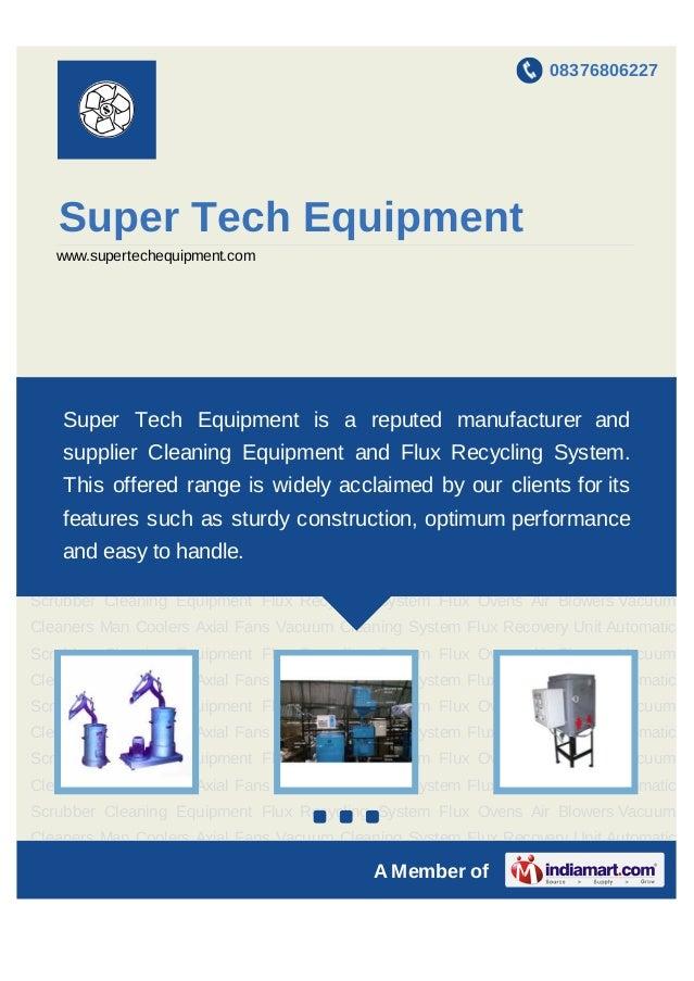 08376806227   Super Tech Equipment   www.supertechequipment.comCleaning Equipment Flux Recycling System Flux Ovens Air Blo...