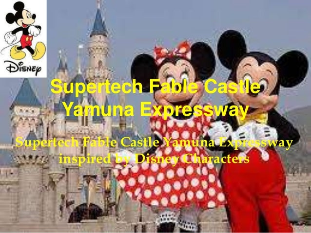 Supertech Fable Castle Yamuna Expressway Supertech Fable Castle Yamuna Expressway inspired by Disney Characters