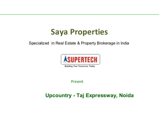 Saya Properties Specialized in Real Estate & Property Brokerage in India  Present  Upcountry - Taj Expressway, Noida