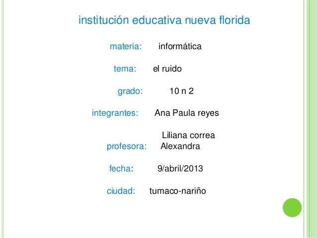 institución educativa nueva florida      materia:      informática       tema:      el ruido        grado:        10 n 2  ...