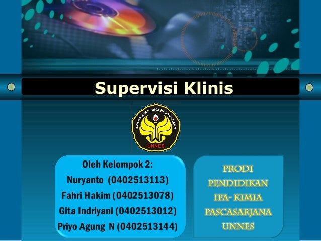 COMPANY L O G O Supervisi Klinis Oleh Kelompok 2: Nuryanto (0402513113) Fahri Hakim (0402513078) Gita Indriyani (040251301...