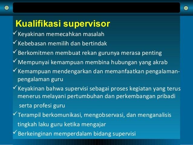 Kualifikasi supervisor Keyakinan memecahkan masalah Kebebasan memilih dan bertindak Berkomitmen membuat rekan gurunya m...