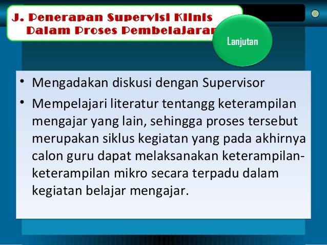 • Mengadakan diskusi dengan Supervisor • Mempelajari literatur tentangg keterampilan mengajar yang lain, sehingga proses t...