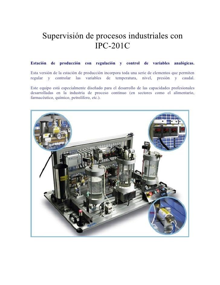 Supervisión de procesos industriales con                      IPC-201C Estación   de   producción    con   regulación    y...