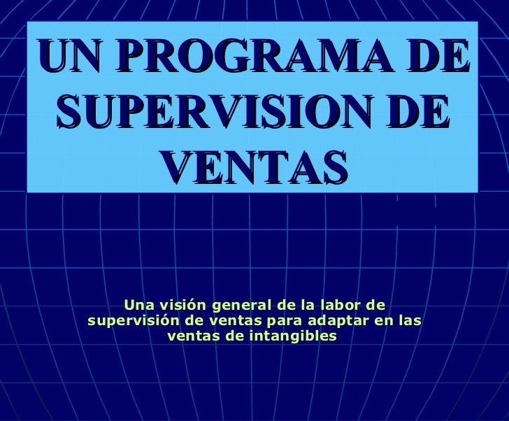 Una visión general de la labor de supervisión de ventas para adaptar en las ventas de intangibles  UN PROGRAMA DE SUPERVIS...