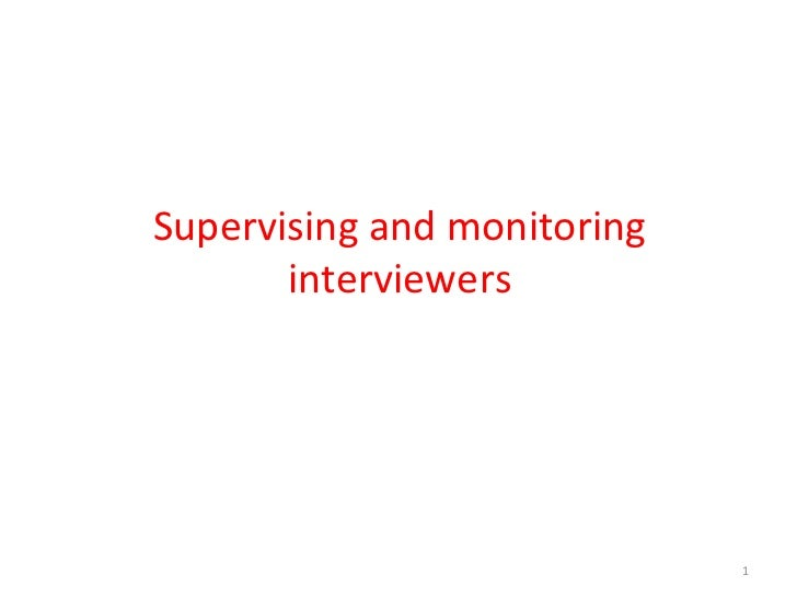 Supervising and monitoring interviewers