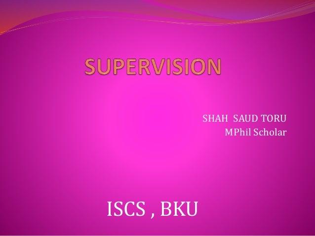 SHAH SAUD TORU MPhil Scholar ISCS , BKU