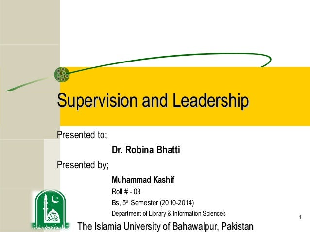 Supervision and LeadershipPresented to;                Dr. Robina BhattiPresented by;                Muhammad Kashif      ...
