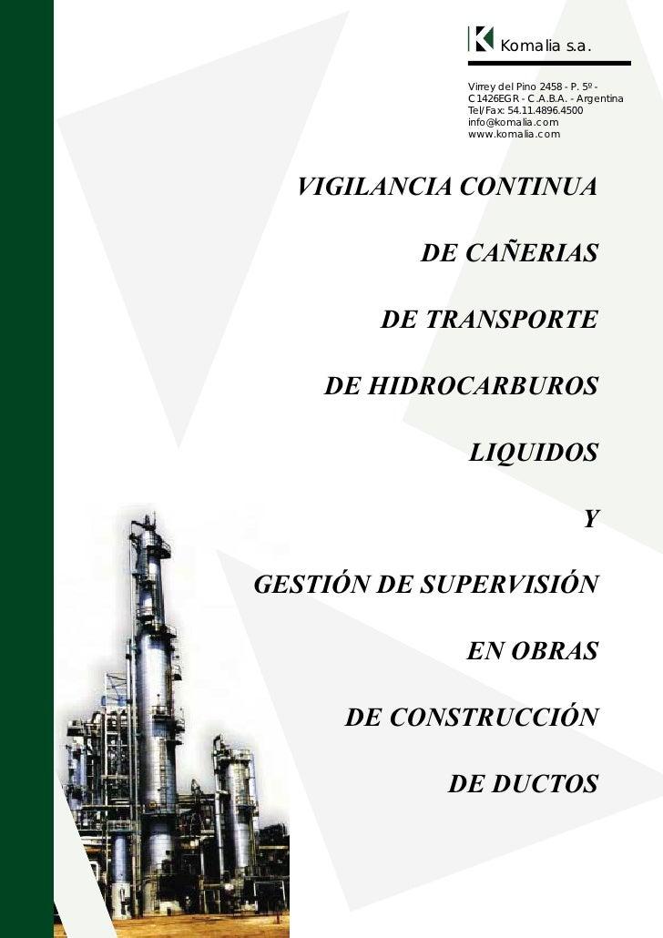 Komalia s.a.             Virrey del Pino 2458 - P. 5º -             C1426EGR - C.A.B.A. - Argentina             Tel/Fax: 5...