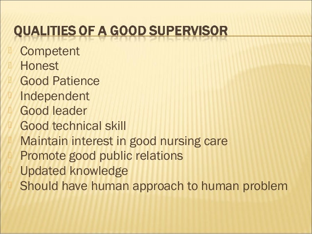 Supervision, functions and characteristics of a good supervisor