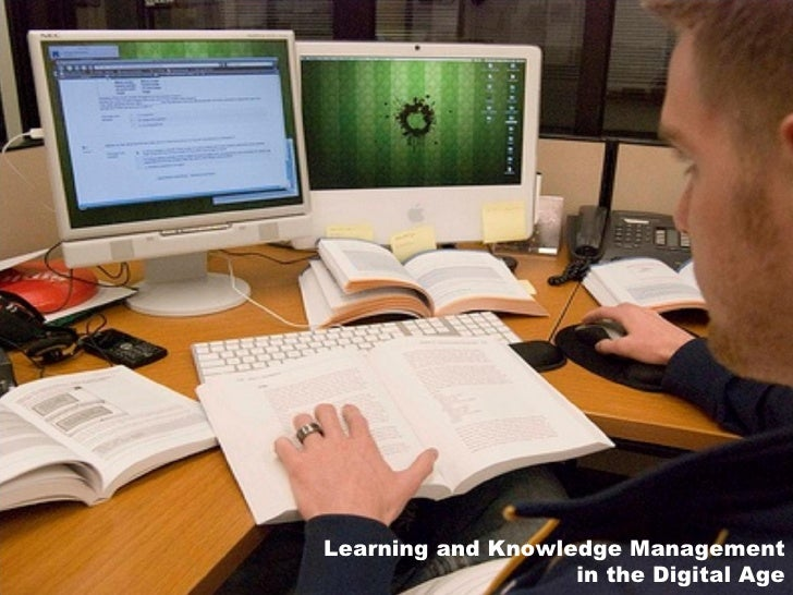 Learning and Knowledge Management in the Digital Age