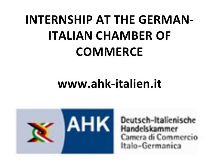 INTERNSHIP AT THE GERMAN-ITALIAN CHAMBER OF COMMERCE www.ahk-italien.it